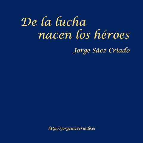 De la lucha nacen los héroes