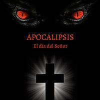 """""""Apocalipsis: El día del Señor"""" ya en preventa en Amazon"""