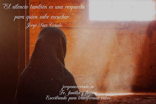 """""""El silencio también es una respuesta para quien sabe escuchar."""" Jorge Sáez Criado"""