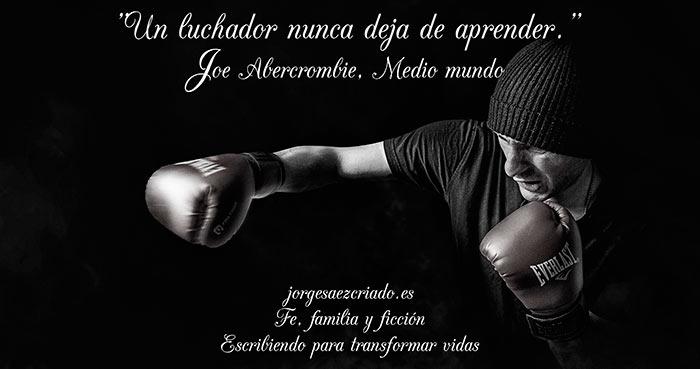 Un luchador nunca deja de aprender