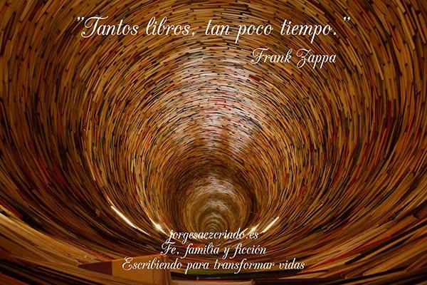 """""""Tantos libros, tan poco tiempo"""".  Frank Zappa"""