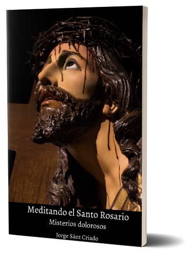 Misterios dolorosos del Santo Rosario - Jorge Sáez Criado