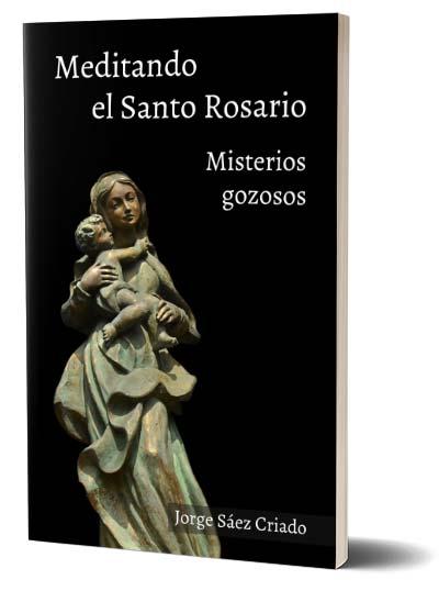 Misterios gozosos del Santo Rosario - Jorge Sáez Criado