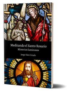 Misterios luminosos del Santo Rosario - Jorge Sáez Criado