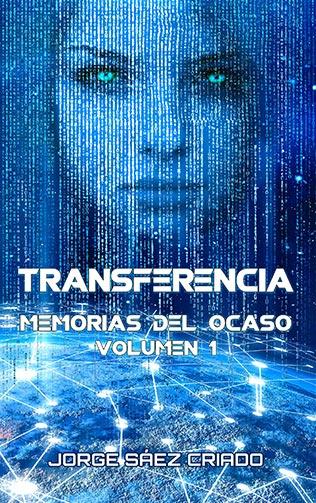 Memorias del ocaso: Transferencia, ciberpunk, robots, ia