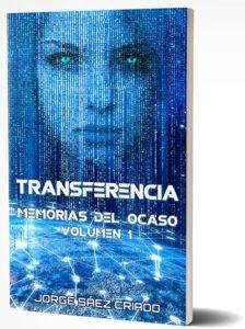 Transferencia, ciencia ficción con ciberpunk, robots e inteligencia artificial ¡y hasta viajes espaciales!