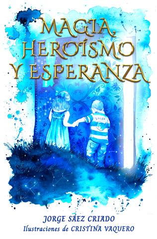 Magia, heroísmo y esperanza