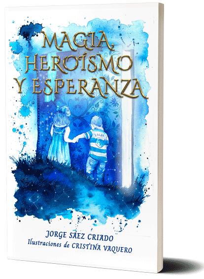 Magia, heroísmo y esperanza, una colección de relatos mágicos