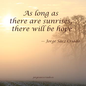 As long as there are sunrises, there will be hope