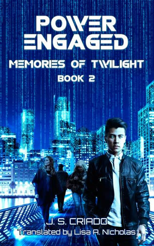 Power Engaged, the second installment of my cyberpunk serial novel Memories of Twilight