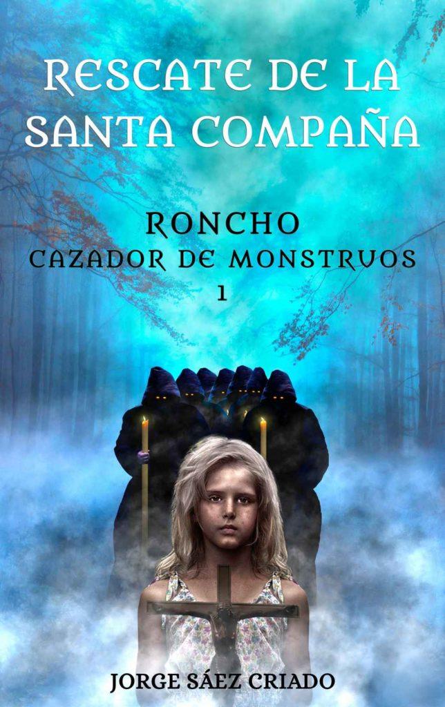 Roncho, cazador de monstruos: Rescate de la Santa Compaña