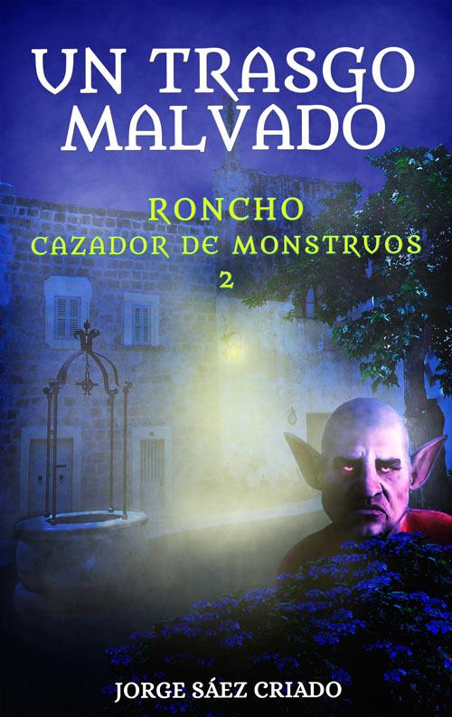 Roncho, cazador de monstruos: Un trasgo malvado