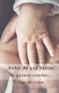 Antes de que nazcas, te quiero contar...