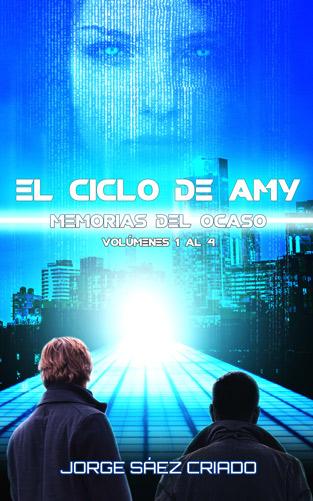 Memorias del ocaso: el ciclo de Amy Ciencia ficción con inteligencia artificial y robots